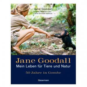 Jane Goodall: Mein Leben für Tiere und Natur